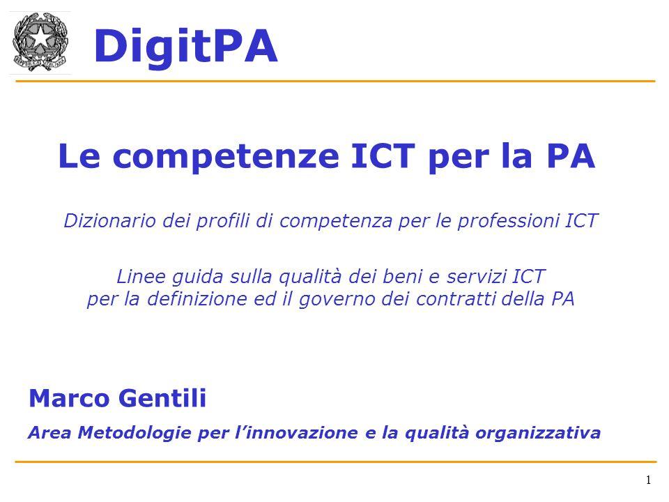 DigitPA Le competenze ICT per la PA Dizionario dei profili di competenza per le professioni ICT Linee guida sulla qualità dei beni e servizi ICT per l