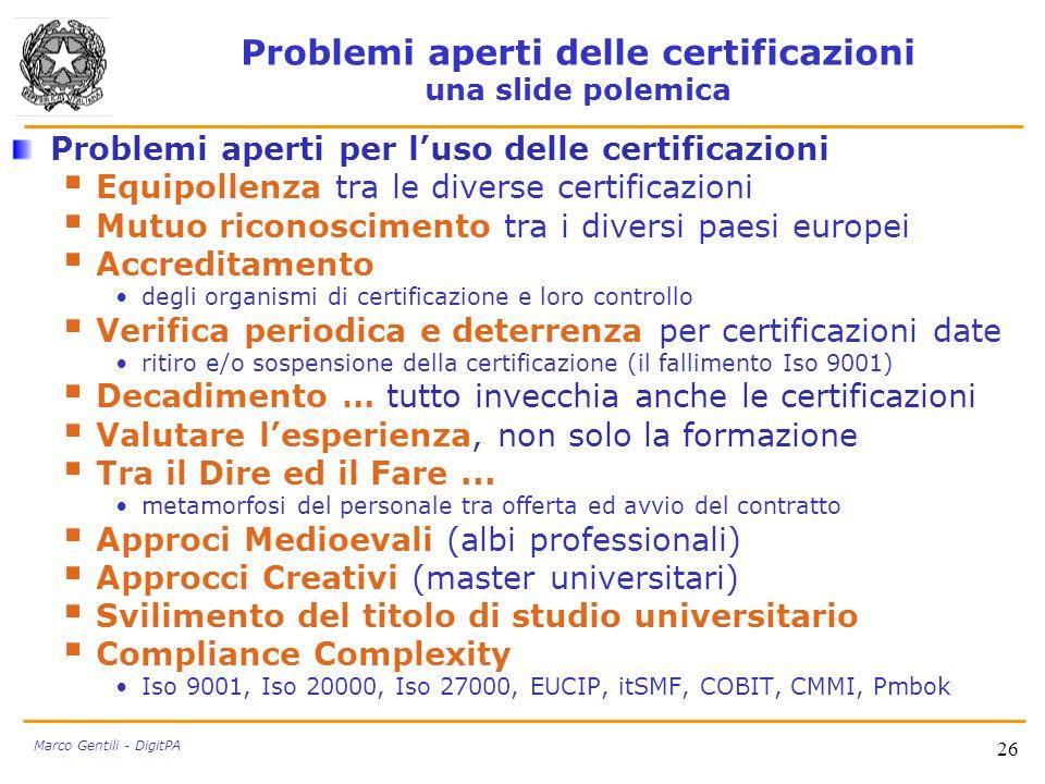 Problemi aperti delle certificazioni una slide polemica Problemi aperti per luso delle certificazioni Equipollenza tra le diverse certificazioni Mutuo