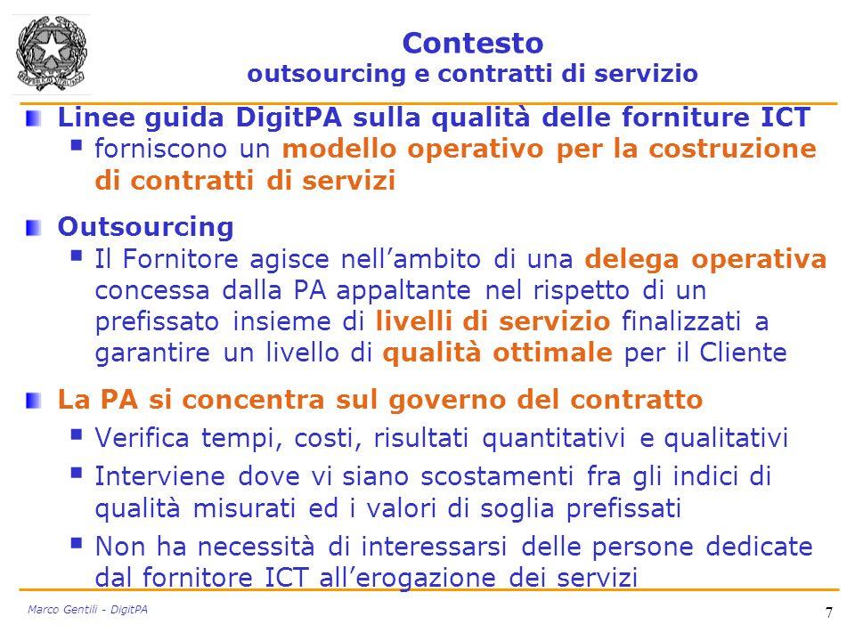 Contesto outsourcing e contratti di servizio Linee guida DigitPA sulla qualità delle forniture ICT forniscono un modello operativo per la costruzione