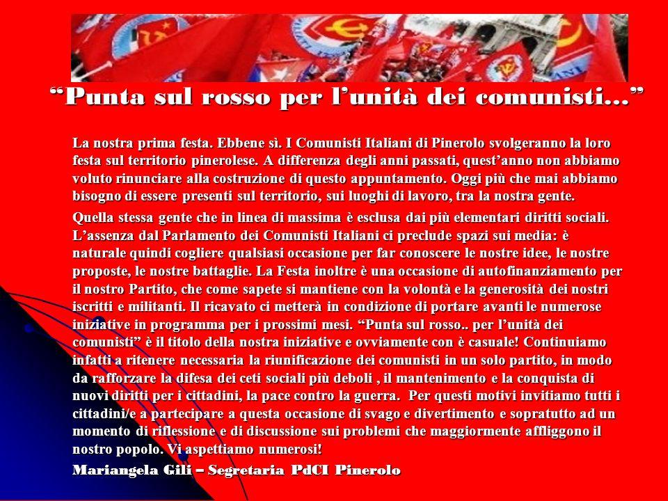 Punta sul rosso per lunità dei comunisti… La nostra prima festa. Ebbene sì. I Comunisti Italiani di Pinerolo svolgeranno la loro festa sul territorio