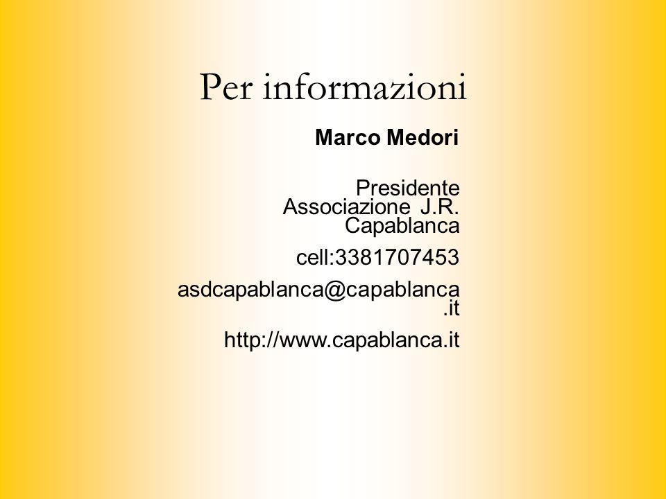 Per informazioni Marco Medori Presidente Associazione J.R.
