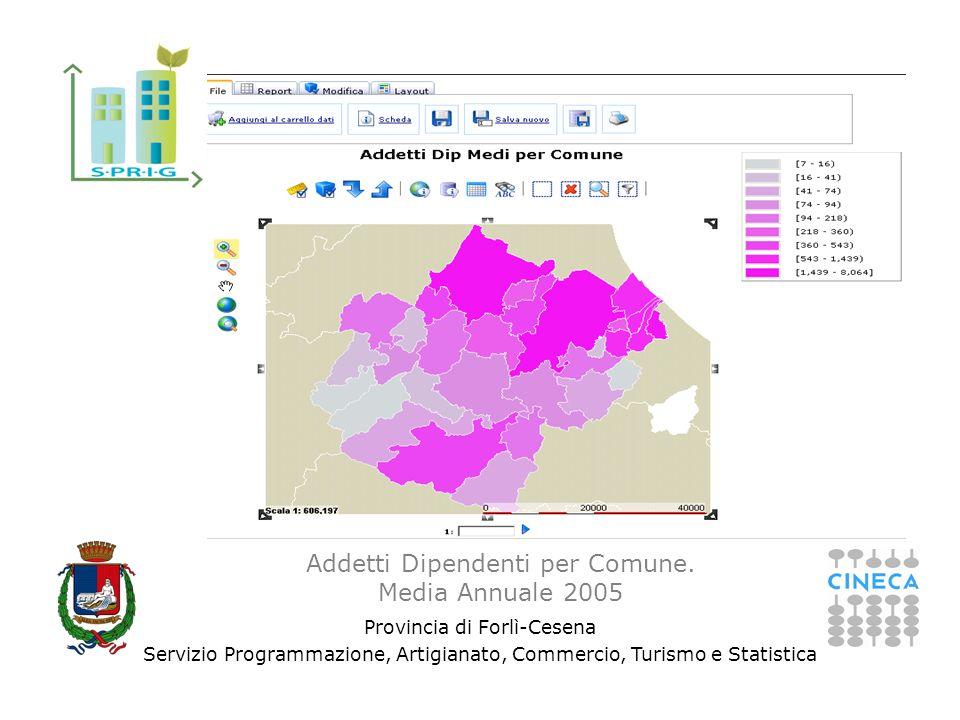 Provincia di Forlì-Cesena Servizio Programmazione, Artigianato, Commercio, Turismo e Statistica Addetti Dipendenti per Comune. Media Annuale 2005