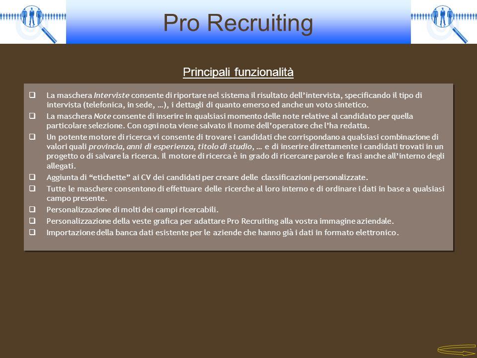 Pro Recruiting La maschera Interviste consente di riportare nel sistema il risultato dellintervista, specificando il tipo di intervista (telefonica, i
