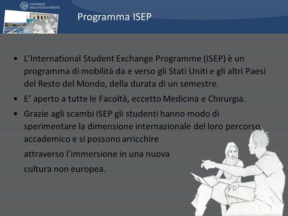 LInternational Student Exchange Programme (ISEP) è un programma di mobilità da e verso gli Stati Uniti e gli altri Paesi del Resto del Mondo, della durata di un semestre.