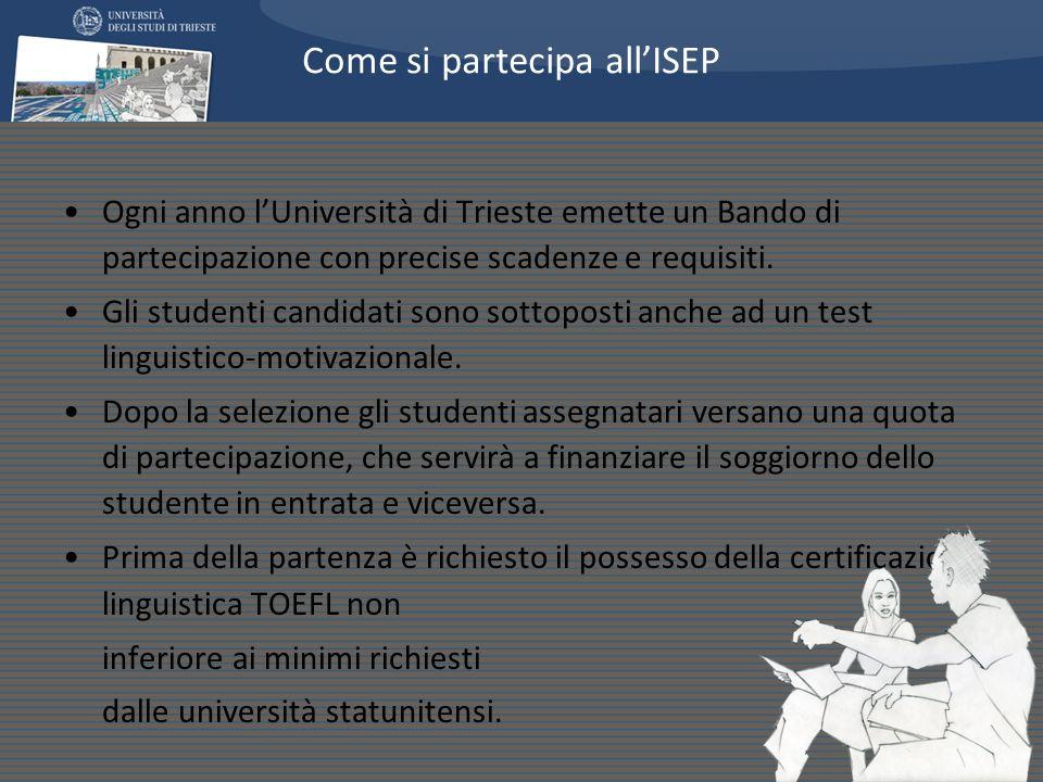 Ogni anno lUniversità di Trieste emette un Bando di partecipazione con precise scadenze e requisiti. Gli studenti candidati sono sottoposti anche ad u