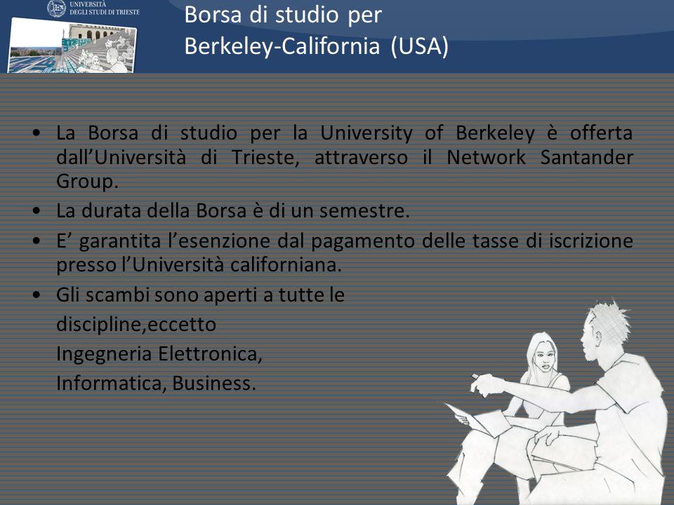 La Borsa di studio per la University of Berkeley è offerta dallUniversità di Trieste, attraverso il Network Santander Group. La durata della Borsa è d