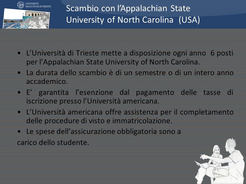 LUniversità di Trieste mette a disposizione ogni anno 6 posti per lAppalachian State University of North Carolina. La durata dello scambio è di un sem