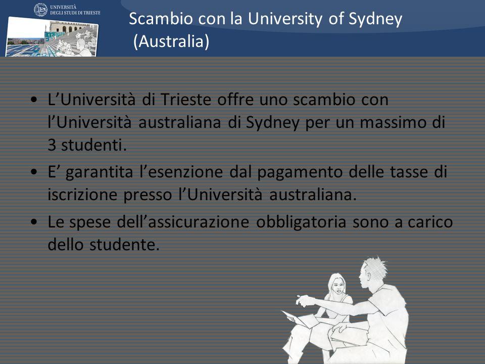 LUniversità di Trieste offre uno scambio con lUniversità australiana di Sydney per un massimo di 3 studenti. E garantita lesenzione dal pagamento dell