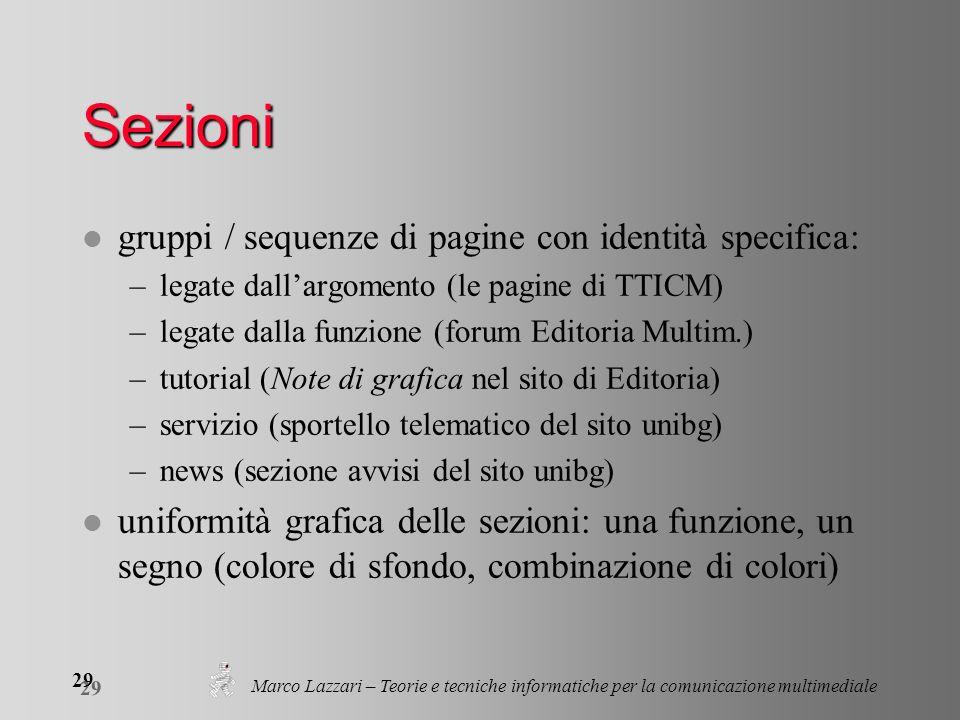 Marco Lazzari – Teorie e tecniche informatiche per la comunicazione multimediale 29 Sezioni l gruppi / sequenze di pagine con identità specifica: –leg