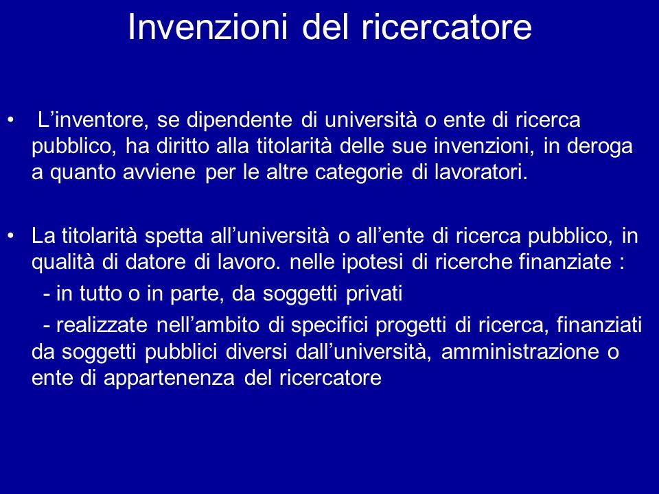 Invenzioni del ricercatore Linventore, se dipendente di università o ente di ricerca pubblico, ha diritto alla titolarità delle sue invenzioni, in deroga a quanto avviene per le altre categorie di lavoratori.