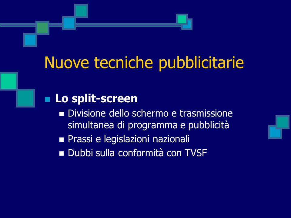 Nuove tecniche pubblicitarie Lo split-screen Divisione dello schermo e trasmissione simultanea di programma e pubblicità Prassi e legislazioni naziona