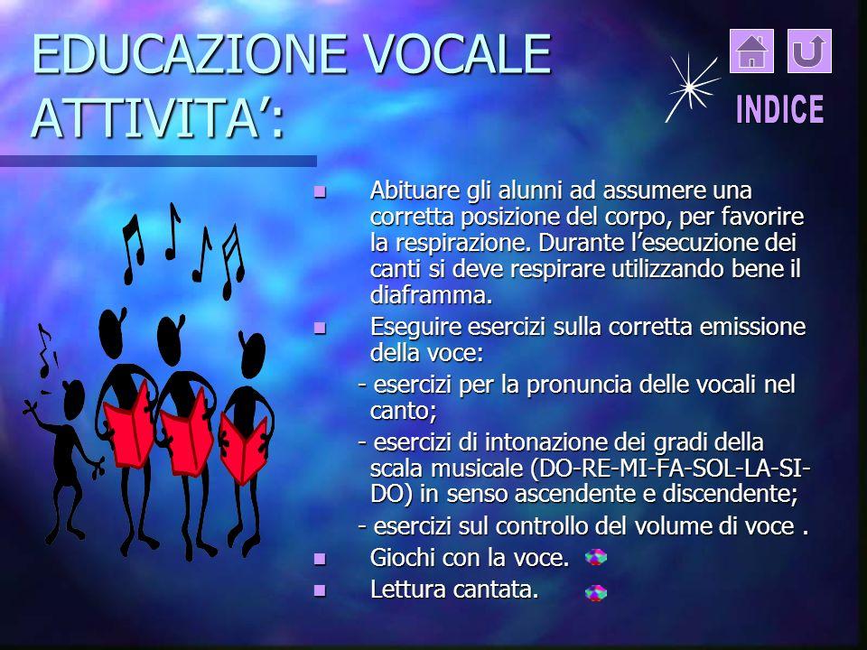 MUSICA E MOVIMENTO Usare il corpo per accompagnare il canto. Comprendere lunicità corpo- voce. Relazionare musica- gesto-movimento- strumento.