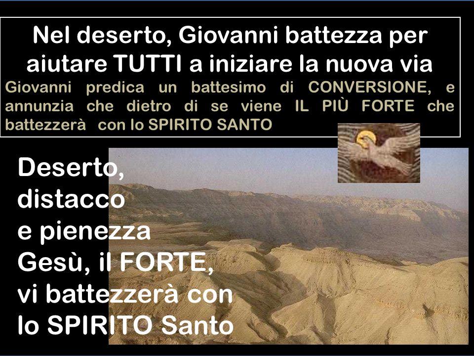 Giovanni Battista prepara la via Giovanni Battista è lultimo dei profeti dellAntico Testamento, perciò lopera di Giovanni viene riassunta nelle parole