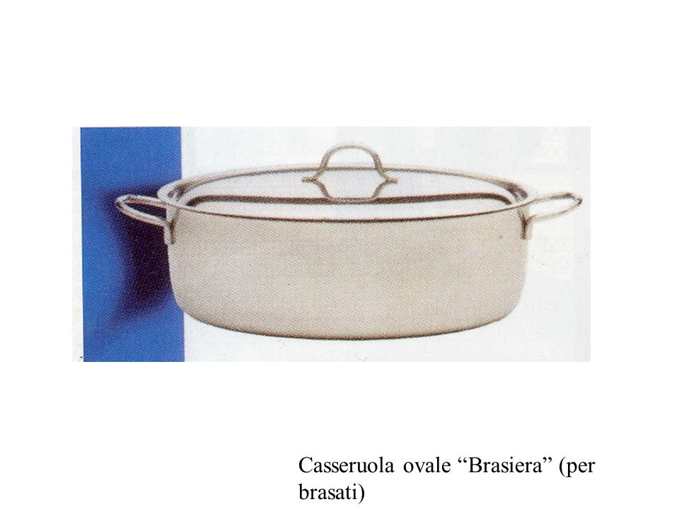 Casseruola ovale Brasiera (per brasati)