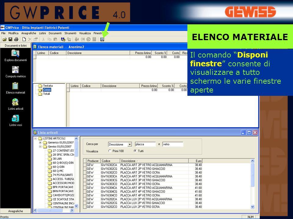 Il comando Disponi finestre consente di visualizzare a tutto schermo le varie finestre aperte ELENCO MATERIALE