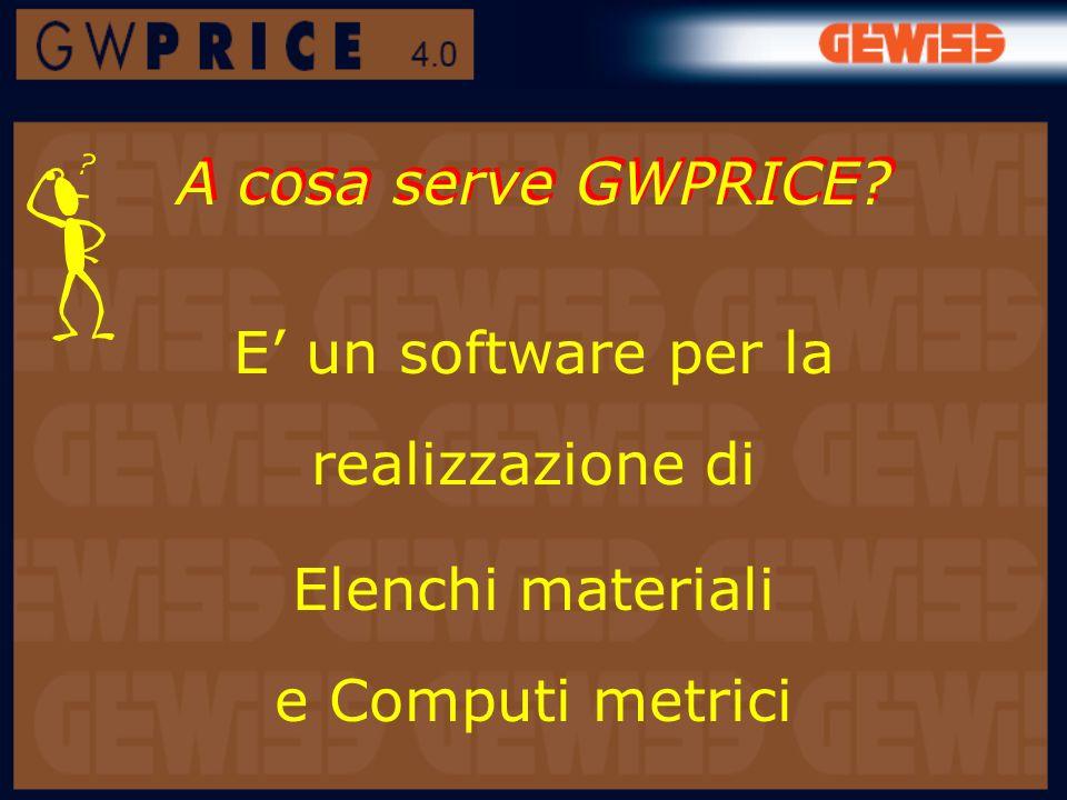 A cosa serve GWPRICE? E un software per la realizzazione di Elenchi materiali e Computi metrici