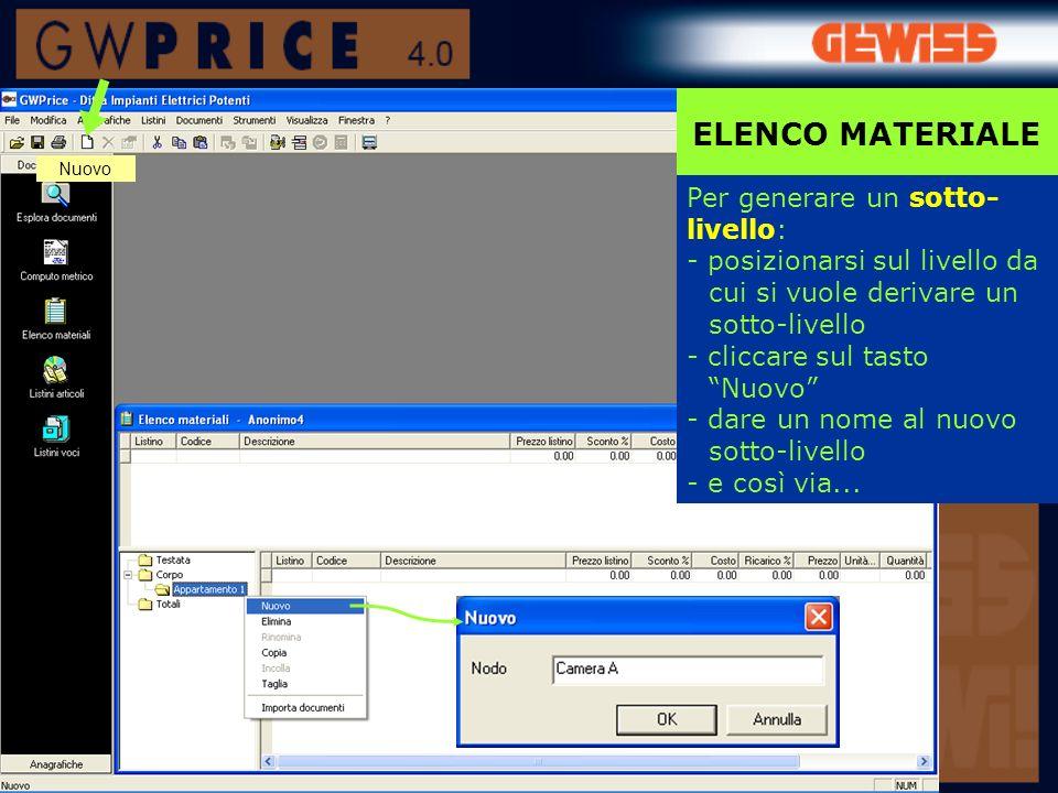 ELENCO MATERIALE Per generare un sotto- livello: - posizionarsi sul livello da cui si vuole derivare un sotto-livello - cliccare sul tasto Nuovo - dare un nome al nuovo sotto-livello - e così via...