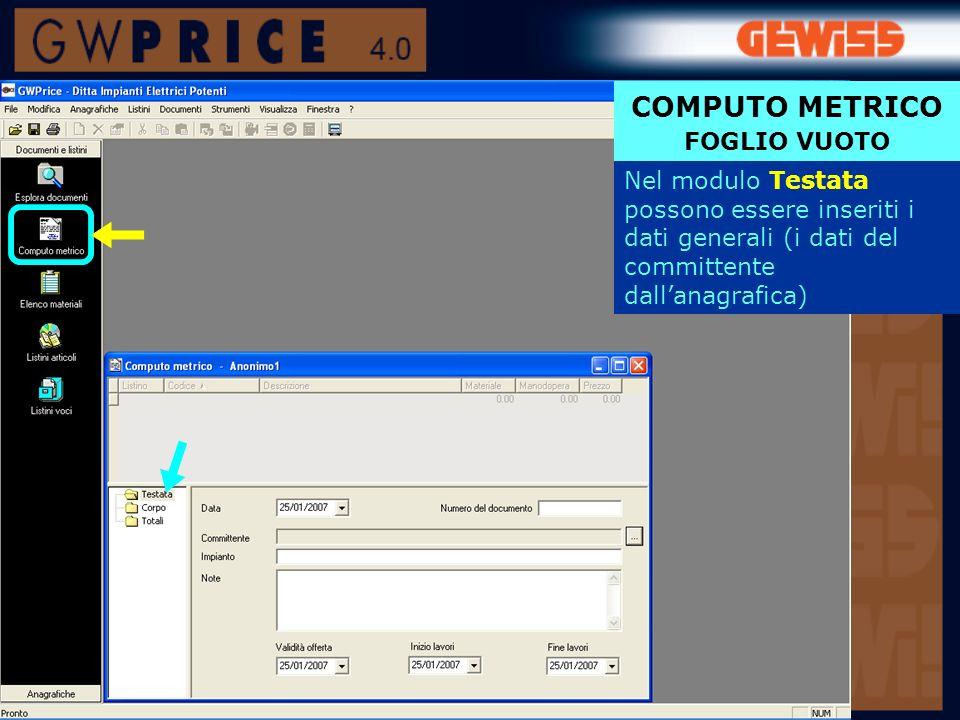 Nel modulo Testata possono essere inseriti i dati generali (i dati del committente dallanagrafica) COMPUTO METRICO FOGLIO VUOTO