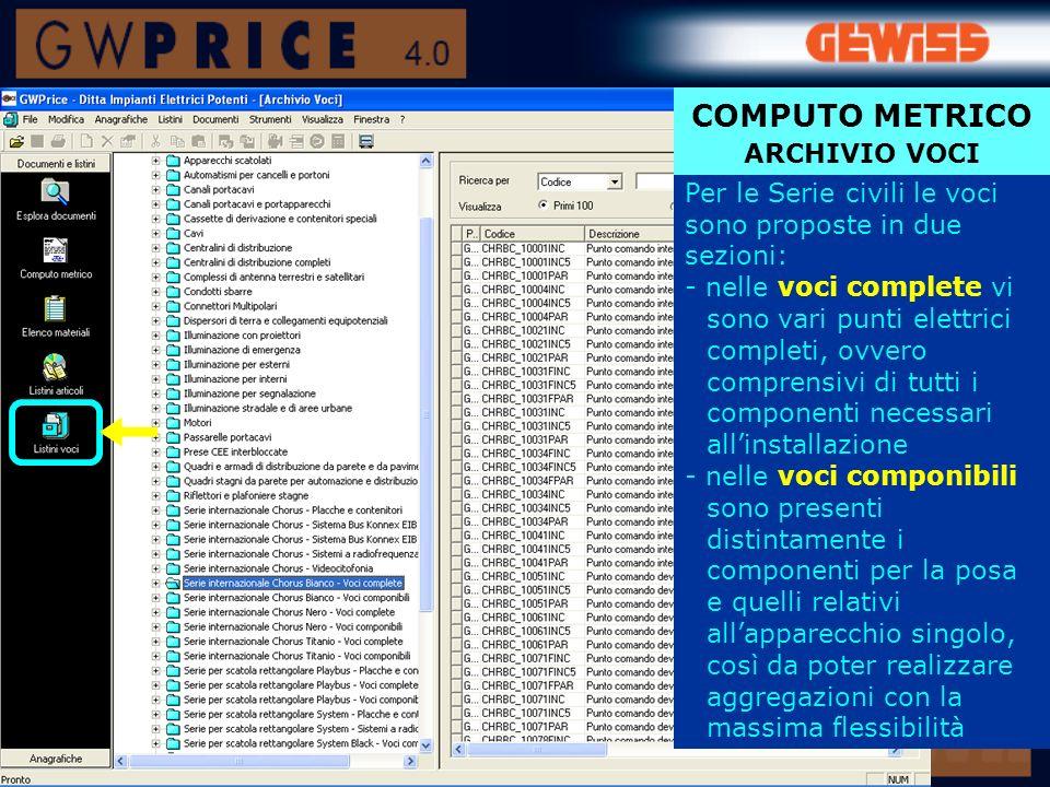 COMPUTO METRICO E anche possibile importare un Computo metrico generato con il software GWCAD (file con estensione.elc) dal comando Esplora documenti >>>
