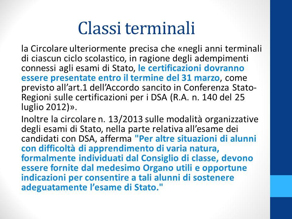 Classi terminali la Circolare ulteriormente precisa che «negli anni terminali di ciascun ciclo scolastico, in ragione degli adempimenti connessi agli