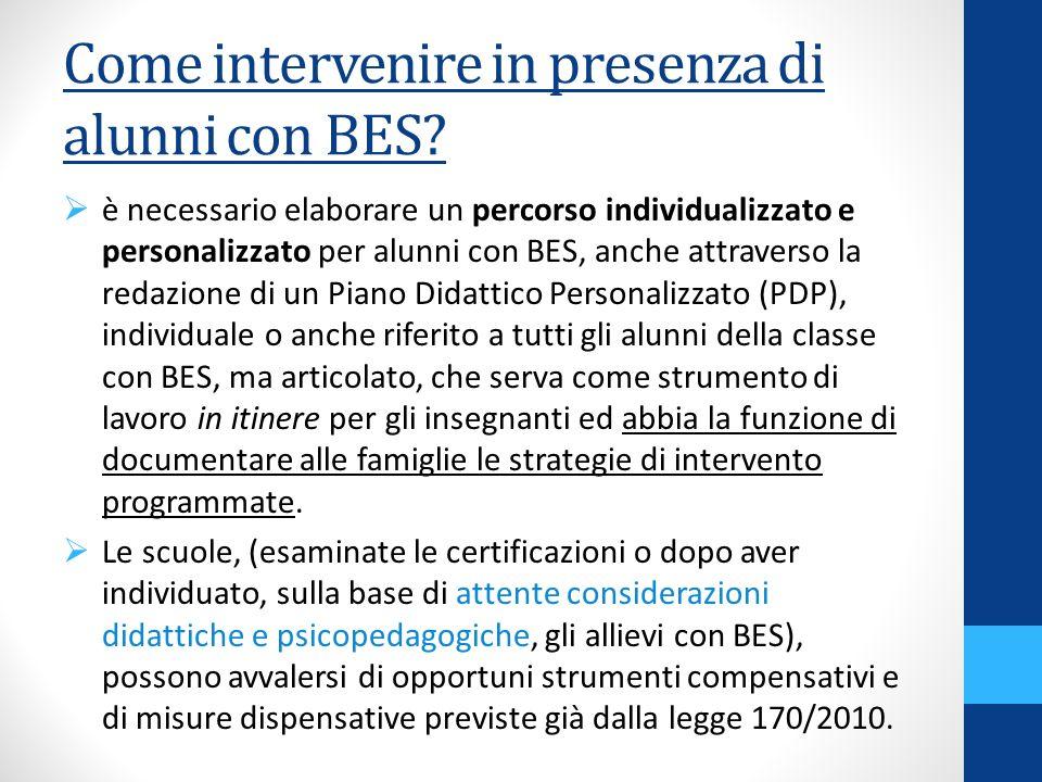 Come intervenire in presenza di alunni con BES? è necessario elaborare un percorso individualizzato e personalizzato per alunni con BES, anche attrave