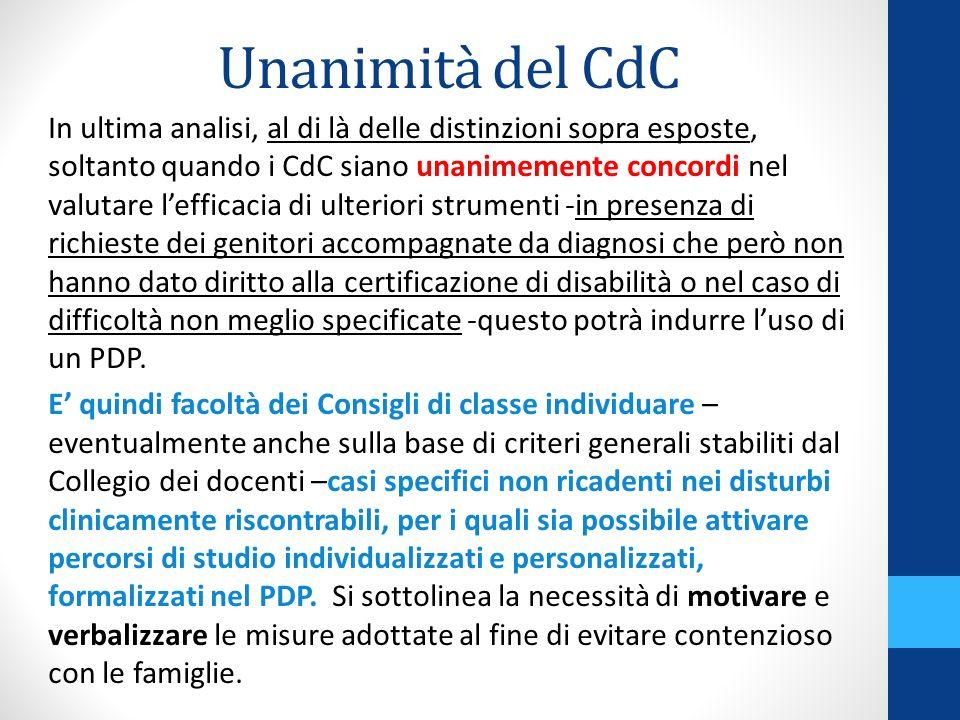 Unanimità del CdC In ultima analisi, al di là delle distinzioni sopra esposte, soltanto quando i CdC siano unanimemente concordi nel valutare lefficac