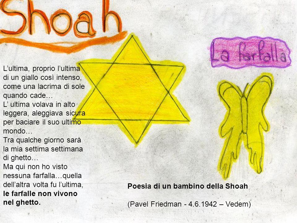 Shoah è un termine ebraico che significa sterminio.