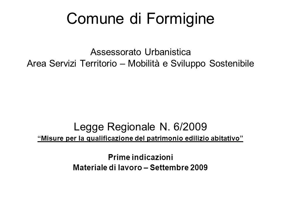 Comune di Formigine Assessorato Urbanistica Area Servizi Territorio – Mobilità e Sviluppo Sostenibile Legge Regionale N. 6/2009 Misure per la qualific