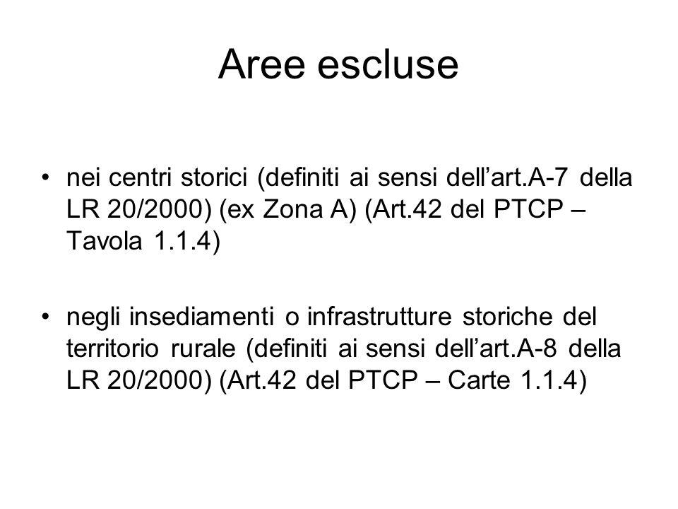 Aree escluse nei centri storici (definiti ai sensi dellart.A-7 della LR 20/2000) (ex Zona A) (Art.42 del PTCP – Tavola 1.1.4) negli insediamenti o inf