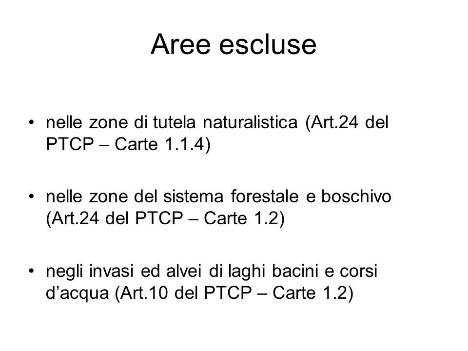 Aree escluse nelle zone di tutela naturalistica (Art.24 del PTCP – Carte 1.1.4) nelle zone del sistema forestale e boschivo (Art.24 del PTCP – Carte 1