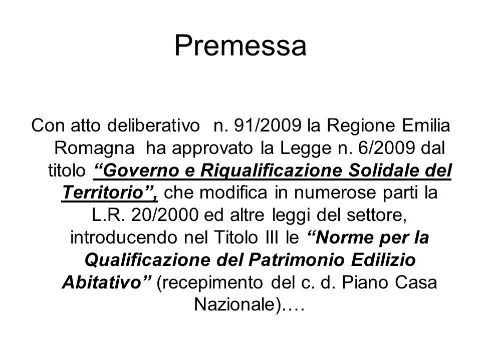 Premessa Con atto deliberativo n. 91/2009 la Regione Emilia Romagna ha approvato la Legge n. 6/2009 dal titolo Governo e Riqualificazione Solidale del