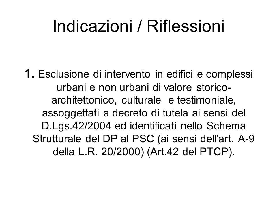 Indicazioni / Riflessioni 1. Esclusione di intervento in edifici e complessi urbani e non urbani di valore storico- architettonico, culturale e testim