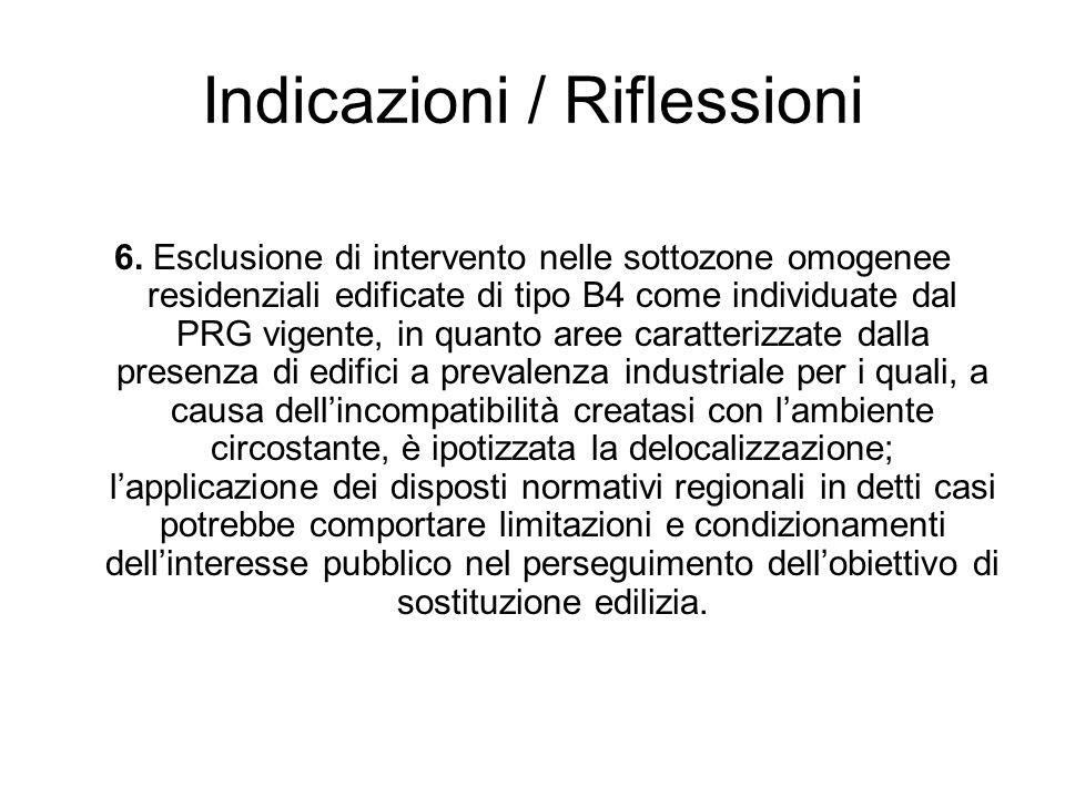 Indicazioni / Riflessioni 6. Esclusione di intervento nelle sottozone omogenee residenziali edificate di tipo B4 come individuate dal PRG vigente, in