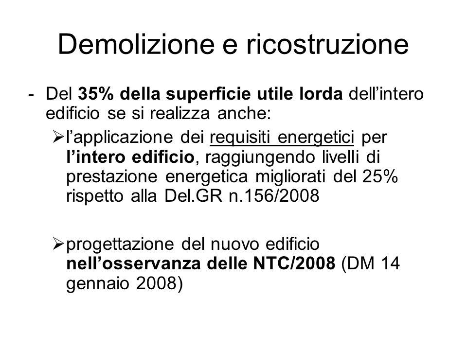 Demolizione e ricostruzione -Del 35% della superficie utile lorda dellintero edificio se si realizza anche: lapplicazione dei requisiti energetici per