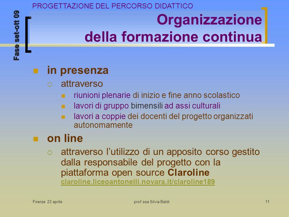 Firenze 23 aprileprof.ssa Silvia Baldi11 Organizzazione della formazione continua in presenza attraverso riunioni plenarie di inizio e fine anno scola