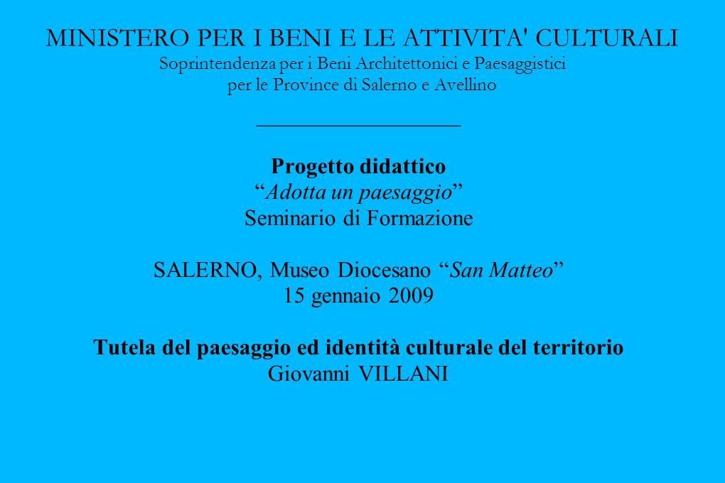 MINISTERO PER I BENI E LE ATTIVITA' CULTURALI Soprintendenza per i Beni Architettonici e Paesaggistici per le Province di Salerno e Avellino _________