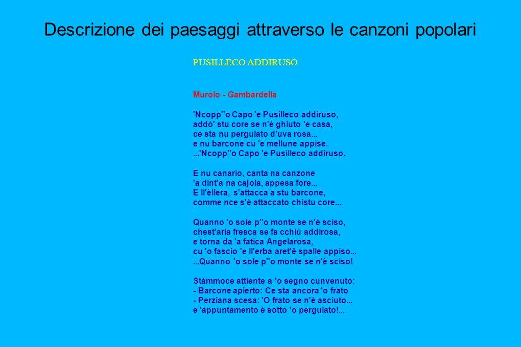 Descrizione dei paesaggi attraverso le canzoni popolari PUSILLECO ADDIRUSO Murolo - Gambardella 'Ncopp''o Capo 'e Pusilleco addiruso, addó' stu core s