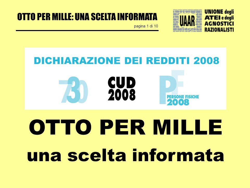 OTTO PER MILLE: UNA SCELTA INFORMATA pagina 1 di 10 OTTO PER MILLE una scelta informata DICHIARAZIONE DEI REDDITI 2008