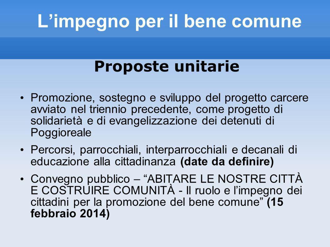Limpegno per il bene comune Proposte unitarie Promozione, sostegno e sviluppo del progetto carcere avviato nel triennio precedente, come progetto di s
