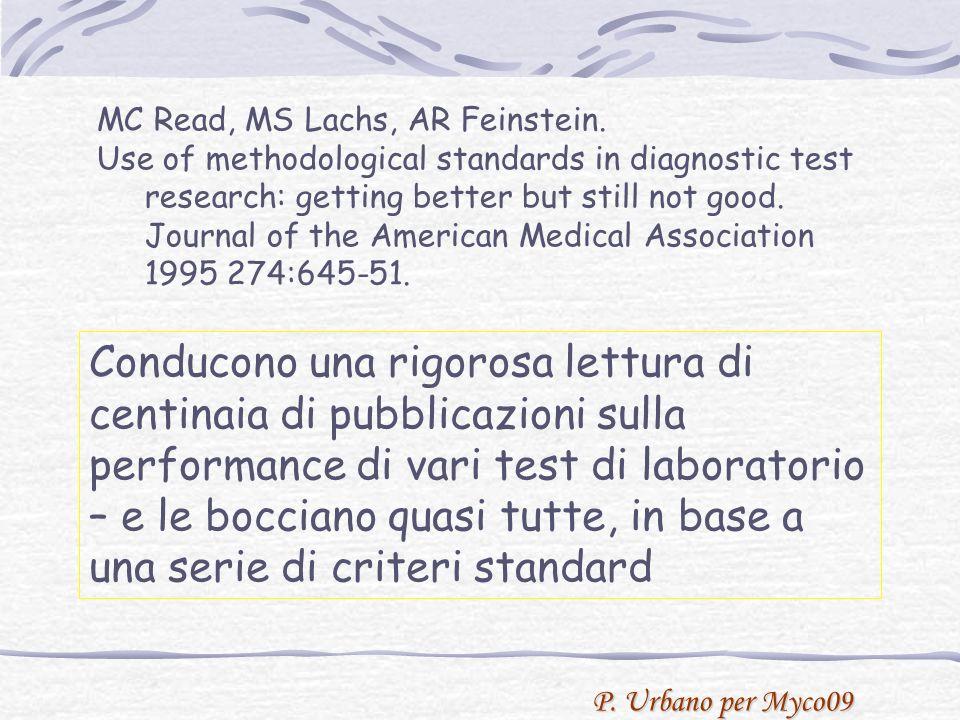 P. Urbano per Myco09 Conducono una rigorosa lettura di centinaia di pubblicazioni sulla performance di vari test di laboratorio – e le bocciano quasi