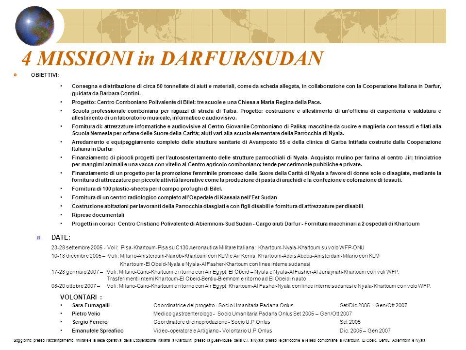 4 MISSIONI in DARFUR/SUDAN OBIETTIVI: Consegna e distribuzione di circa 50 tonnellate di aiuti e materiali, come da scheda allegata, in collaborazione