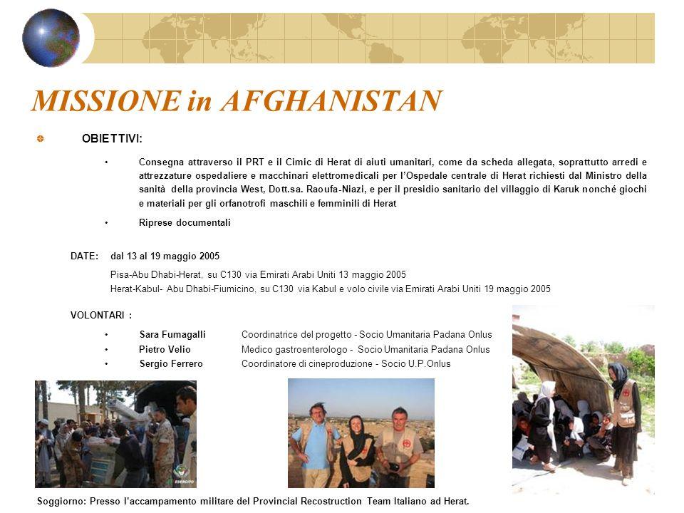 MISSIONE in AFGHANISTAN OBIETTIVI: Consegna attraverso il PRT e il Cimic di Herat di aiuti umanitari, come da scheda allegata, soprattutto arredi e at