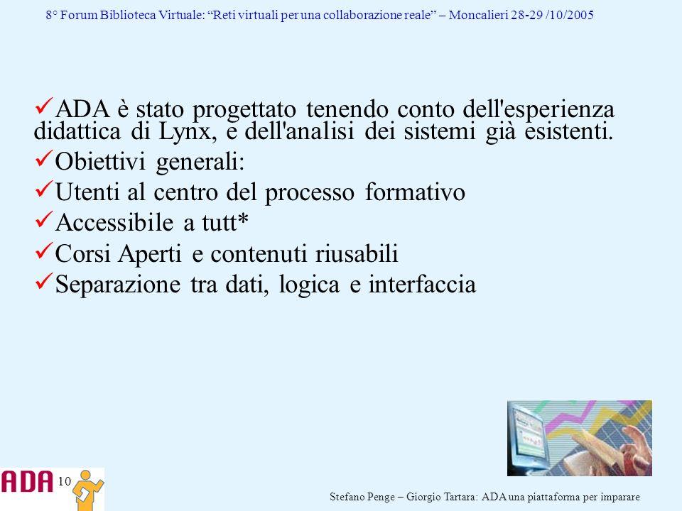 10 Stefano Penge – Giorgio Tartara: ADA una piattaforma per imparare 8° Forum Biblioteca Virtuale: Reti virtuali per una collaborazione reale – Moncal