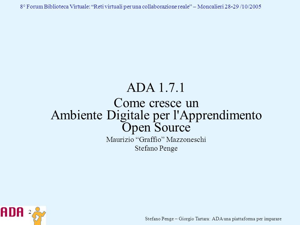 2 Stefano Penge – Giorgio Tartara: ADA una piattaforma per imparare 8° Forum Biblioteca Virtuale: Reti virtuali per una collaborazione reale – Moncali
