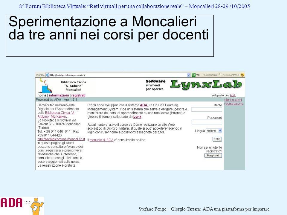 22 Stefano Penge – Giorgio Tartara: ADA una piattaforma per imparare 8° Forum Biblioteca Virtuale: Reti virtuali per una collaborazione reale – Moncal