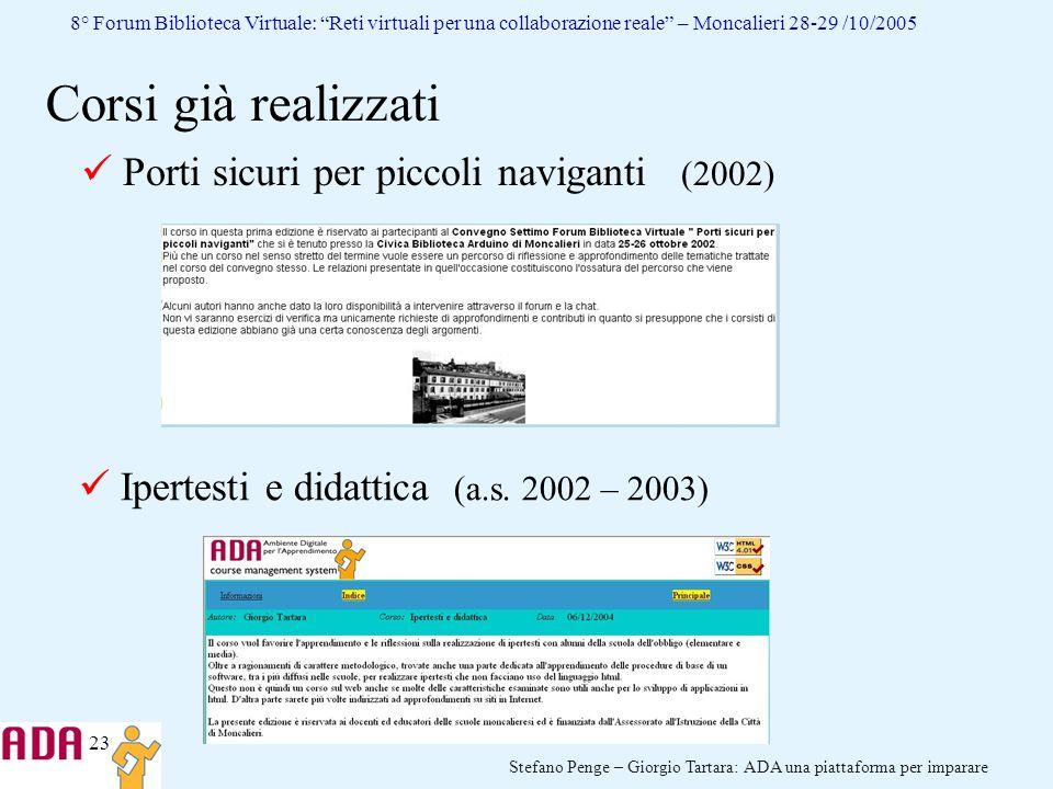 23 Stefano Penge – Giorgio Tartara: ADA una piattaforma per imparare 8° Forum Biblioteca Virtuale: Reti virtuali per una collaborazione reale – Moncal