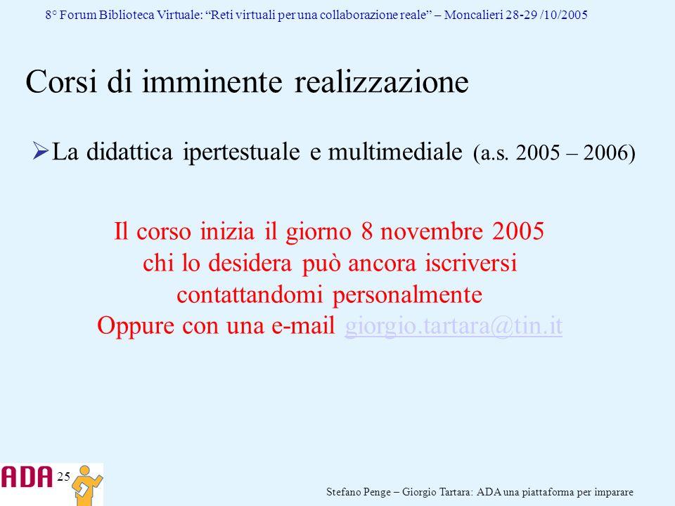 25 Stefano Penge – Giorgio Tartara: ADA una piattaforma per imparare 8° Forum Biblioteca Virtuale: Reti virtuali per una collaborazione reale – Moncal