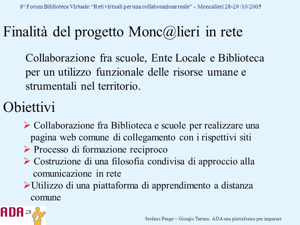 28 Stefano Penge – Giorgio Tartara: ADA una piattaforma per imparare 8° Forum Biblioteca Virtuale: Reti virtuali per una collaborazione reale – Moncal