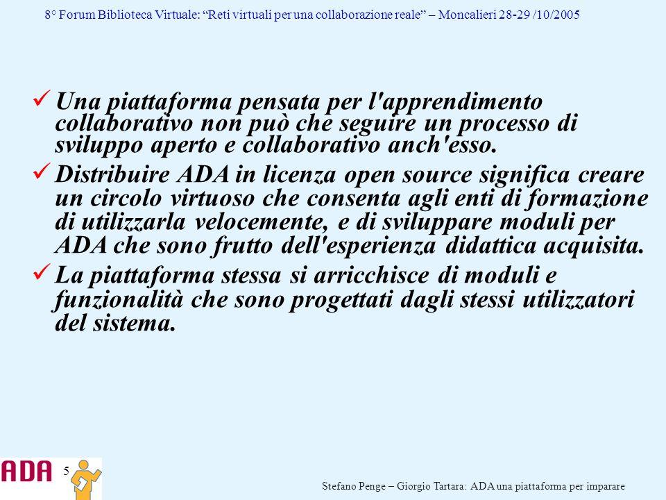 5 Stefano Penge – Giorgio Tartara: ADA una piattaforma per imparare 8° Forum Biblioteca Virtuale: Reti virtuali per una collaborazione reale – Moncali