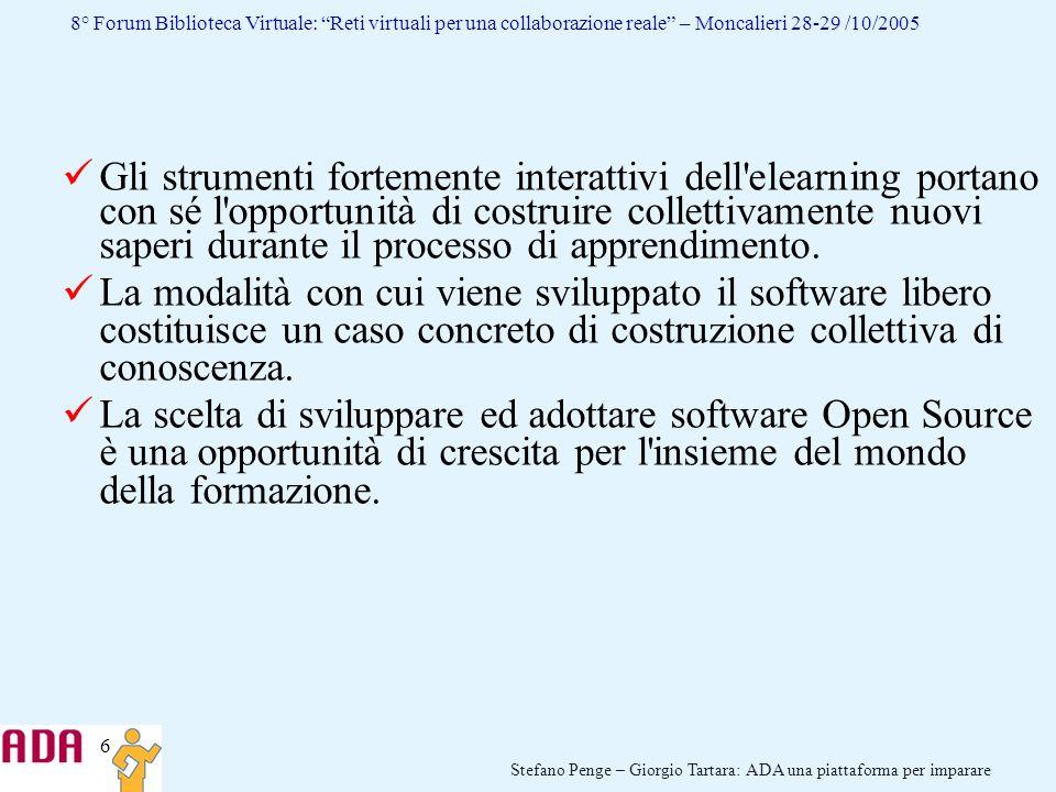 6 Stefano Penge – Giorgio Tartara: ADA una piattaforma per imparare 8° Forum Biblioteca Virtuale: Reti virtuali per una collaborazione reale – Moncali